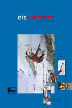Panico - Lehrbuch Eisklettern: Eis Mixed Drytooling, Will Gadd