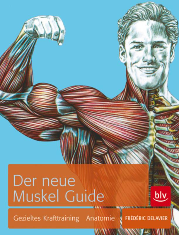 BLV - Der neue Muskel Guide, Gezieltes Krafttraining/Anatomie ...