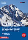 Alpinverlag - Ski Extrem Guide, Steilwände und Normalanstiege auf 78 Gipfel