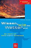 BLV - Der zuverlässige Wetterberater, Wissen, wie das Wetter wird, Claus Keidel