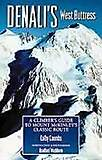 Denali`s West Buttress - A Climber`s Guide to Mt. McKinley`s Classic Route