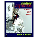 Extreme Alpinism - Climbing Light Fast & High/Mark Twight