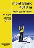 JM Verlag - Mont Blanc - 4810m - Five Routes to the Summit