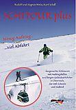 Schall-Verlag - Schitour Plus, Wenig Aufstieg - viel Abfahrt