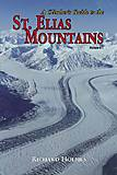 St. Elias Mountains - A climber´s guide - Volume 1