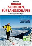 J. Berg - Die schönsten Skitouren für Langschläfer, Michael Pröttel